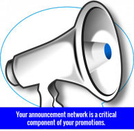Your announcement network is a vital piece of your promotion and marketing efforts