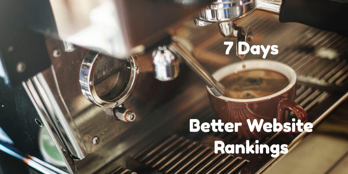 7 days to better website rankings
