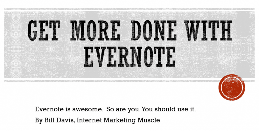 Get more done with Evernote