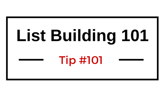 List Building 101 Tip #101