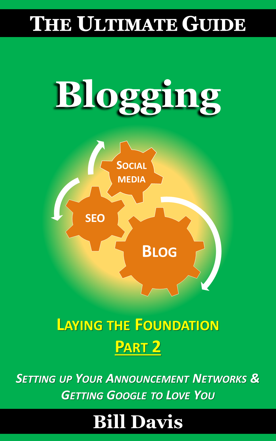 The Ultimate Guide to Blogging Laying the Foundation Part 1