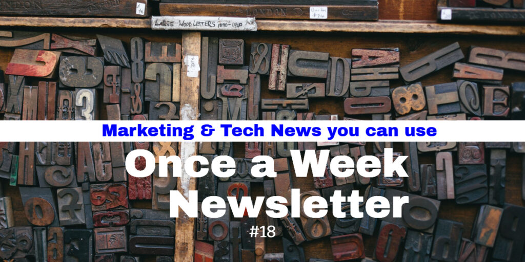 Once a Week Newsletter #18