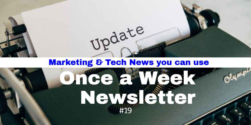 Once a Week Newsletter (OWN) Number 19