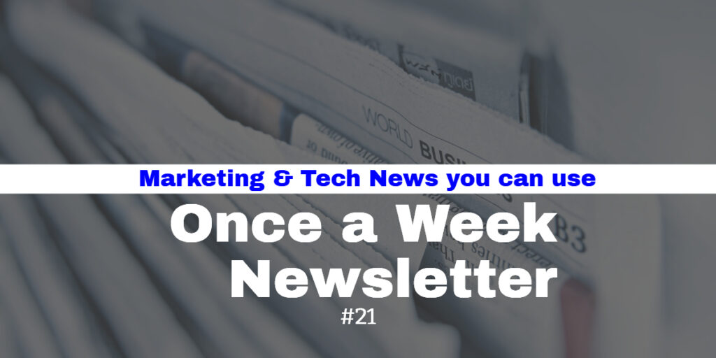 Once a Week Newsletter #21