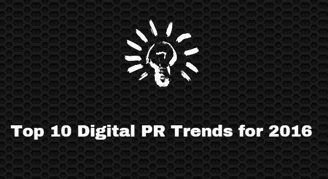 Top Ten Digital PR Trends for 2016